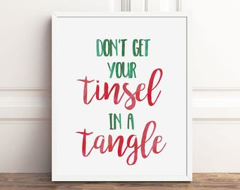 Christmas PRINTABLE Art, Don't Get Your Tinsel in a Tangle Printable, 8x10 Print, Instant Download, Holiday Decor, Funny Christmas Quotes
