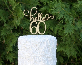 hello 60 cake topper, 60th birthday, sixty cake topper, happy birthday cake topper, birthday celebration, 60th party decor, hello 60 decor