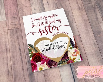 Scratch Off I found my mister but I still need my sister Card - Sister Maid of Honor, Bridesmaid Proposal Card with Metallic Envelope