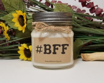 8oz BFF Candle - Best Friends Forever - Friend Birthday  - Best Friend Gift - Mason Jar - Sister Birthday - Soy Candles Handmade - Hashtag