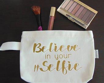 Believe in your #Selfie make up bag, cosmetics case, toiletries bag, travel bag