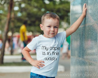 My Cape is in the Wash Iron On Decal DIY Tee T Shirt Do It Yourself Hoodie Todder Raglan Sweatshirt Baseball Top Custom Tank Super Hero