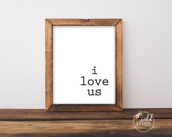 I love us Printable- Instant Download