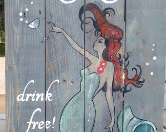 Mermaids Drink Free! rustic wooden sign