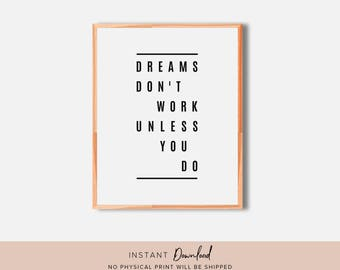 Inspirational Wall Art, Dreams don't work unless you do, Motivational Wall Decor, Quote Print, Printable Wall Art, Quote Wall Art