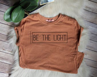 ON SALE Be The Light // Women's Christian Graphic Tee, Christian Shirts, Christian T Shirts, Cross, Faith TShirts, Love Over Hate