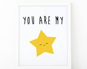 You are my star, Quote print, room decor, Baby shower decor, Star print, nursery wall art, Cute print, Star printable, printable art, 8x10