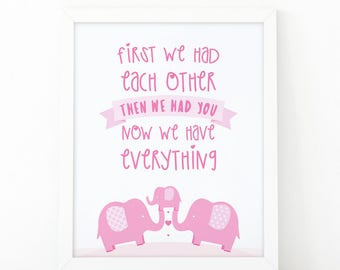 First we had each other, then we had you, now we have everything, Nursery Printable, Baby girl Gift, nursery print, printable art, family