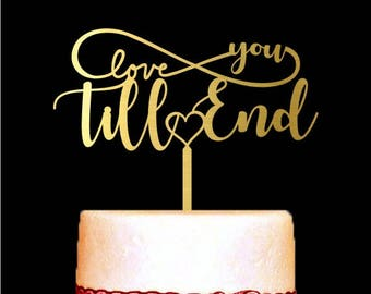 Love You Till End, Wedding Cake Topper, Anniversary Cake Decorations, Engagement Cake Topper, Anniversary Gifts, Party Decor