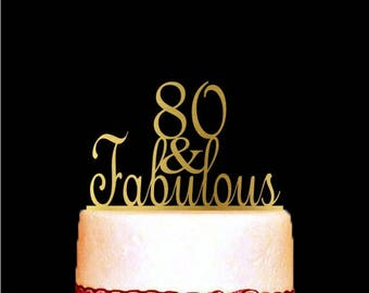 80 and Fabulous Cake Topper for Birthday and Anniversary, 80th Birthday Cake Topper, Happy 80th Cake Topper, Gold Anniversary Cake Topper