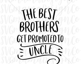 The Best Brothers Get Promoted To Uncle SVG Vector Image Cut File for Cricut and Silhouette