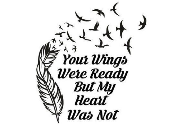 Your Wings Were Ready Svg Your Wings Were Ready But My Heart