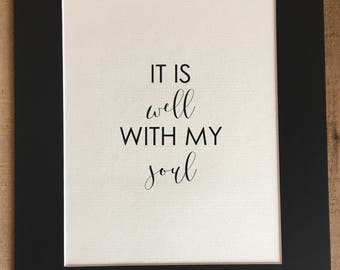 Calligraphy Art; It Is Well With My Soul; 5x7; 8x8; 8x10; 12x12
