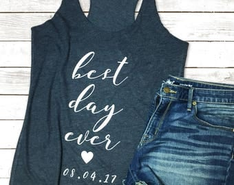 Best Day Ever Racerback Tank Tops, Womens, Wedding,Bride,Brides,Bride Tees,Bride Tanks,Bride Tank Tops, Groom,Bride Shirts,Gifts,Bride Gifts