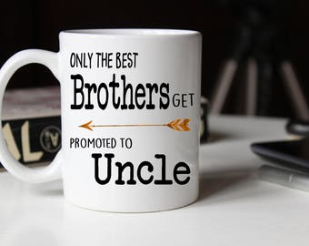 Only the best brothers get promoted to uncle, Brother gift, Pregnancy Reveal, Baby announcement, Brother mug, New Uncle Gift, Brother mug
