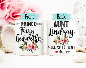 Aunt Godmother mug, Godparents mug, Every Prince Needs a Fairy Godmother Mug, Godmother Proposal Mug, Baptism Mug, Gift for Godmother