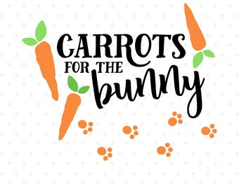 Easter Bunny SVG, Carrots for Bunny, Easter Shirt file, Easter SVG file, Easter cut file, Commercial use file, SVG cut file