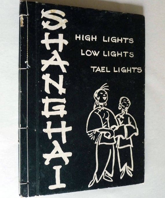 Shanghai: High Lights, Low Lights, Tael Lights 1936 by Maurine Karns & Pat Patterson - Hidden China - Rare Collectible