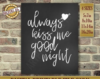 Always Kiss Me Goodnight, Bedroom Sign, Bedroom Print, Bedroom Wall Decor, Hand Lettered, Chalkboard Poster, Printable DIGITAL FILE Only