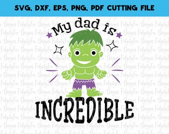Hulk Svg File Incredible svg Fathers day svg DXF Eps Pdf Png