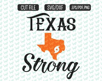 Texas Strong  SVG, DXF, EPS, png Files for Cutting Machines Cameo or Cricut - Hurricane Harvey svg Texas  svg Southern svg