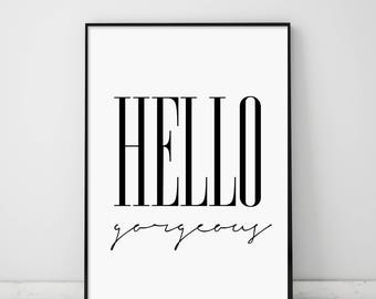 Hello Gorgeous, Gift For Her, Instant Download, Hello Print, Fashion Print, Affiche Scandinave, Scandinavian, Calligraphy Hand Written