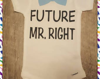 Super Cute, Preemie - 24 Months Onesie, Future Mr. Right - Choice of Onesie Colors and Lettering Colors - Makes An Awesome Baby Shower Gift!