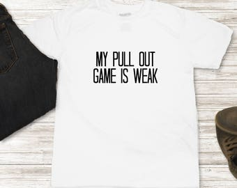 Father's Day Shirt - First Father's Day Gift - Dad To Be Shirt - New Dad Gift - New Dad Shirt - Gift for Dad - My Pull Out Game Is Weak