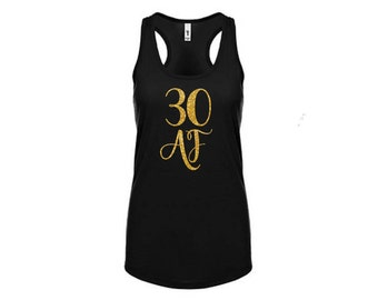 30 AF Thirty AF 30th Birthday Tank Top Shirt Gold Silver Hot Pink Glitter T-Shirt Tee Shirt 30th Birthday Party Gift