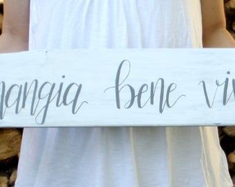 Chi Mangia Bene Vive Bene Reclaimed Wood Sign - Italian Sign - Kitchen Sign