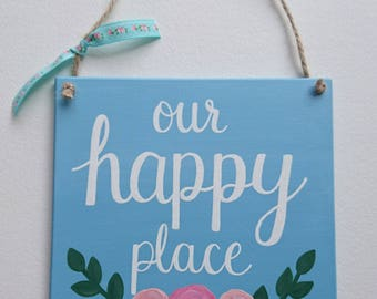 Our Happy Place Sign // Handmade // Home Decor