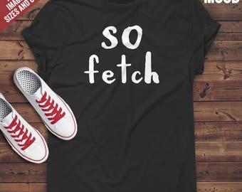 So Fetch *Mean Girls* t-shirt tee // movie t-shirts / Plastics / Tina Fey / Lindsay Lohan / Rachel McAdams / Queen Bees and Wannabes