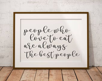 People Who Love to Eat Are the Best People Printable, Digital Print, Dining Room Decor, Julia child Quote Print, Julia Child, Kitchen Decor