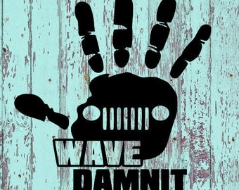 Jeep Wave Damnit Decal/Jeep/Jeeps/Jeeper/Jeepers/Jeep Decals/Decals