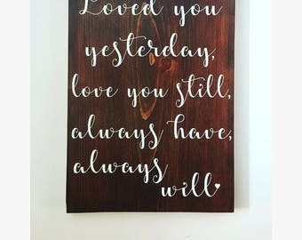 Loved you yesterday love you still always have always will anniversary sign just married wedding gift newly weds husband wife gift