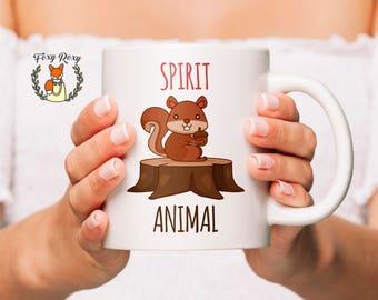 Funny Mug | Funny Squirrel Gift | Spirit Animal | Squirrel Coffee Mug | Squirrel Spirit Animal Mug | Funny Squirrel Mug | Squirrel | CM-142