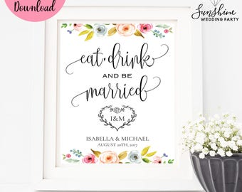Eat Drink and Be Married, Wedding Sign, Floral Wedding Sign, Wedding Decor, Digital Wedding Sign, Digital Download, Printable, SKU#SIGN017