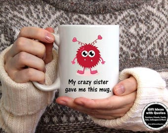 Crazy Sister Mug, Funny Gift for Sister Humor, Sister Coffee Cup, Sister Quote, Sister Birthday Gift Idea, Sister Friend Gift, Christmas