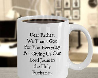 "Gift for Priest / Pastor- ""Dear Father, We Thank God For You Everyday [see description]"" Ceramic Mug- Make your Priest Feel Appreciated!"
