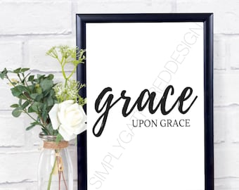 Grace Upon Grace Sign, Instant Download, Home Decor Printable, Printable Wall Art, Printable Home Decor, Farmhouse Sign, Home Decor Sign