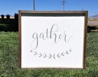 Gather wood sign.