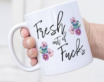 Fresh Out Of Fucks, Funny Mug, Zero Fucks, Fresh Outta Fucks, Fuck, Mature Mugs, Coffee Mugs, Zero Fox Given, Mature, Sarcastic Mugs