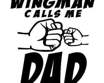 My wingman calls me dad