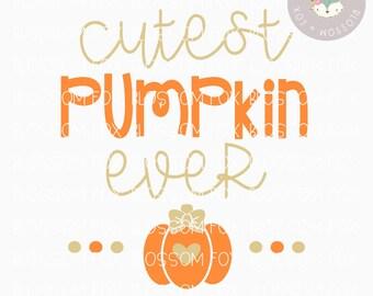 Halloween SVG, Cutest Pumpkin Ever Svg, Halloween SVG File, Pumpkin Svg, Trick or Treat Svg, Cutting File, Thanksgiving Svg Cut File, SVG