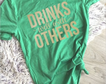 St Patrick's Day Shirt Women, Drinks Well With Others, St Paddys Day, St Patty's Day, Lets get ready to Stumble, Let's Day Drink, Shenanigan