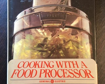 Cooking with a Food Processor by General Electric