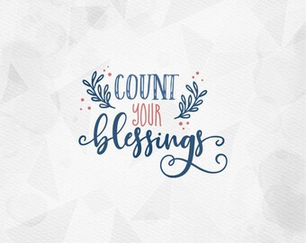 """SVG """"Count your blessings"""" Cricut Silhouette Quote Cut Printable - pdf png svg dxf autumn fall winter cold thanksgiving SVG"""
