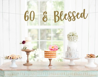 60 & Blessed Glitter Banner | 60th Birthday Banner | Hello 60 | Cheers To 60 Years | 60 Years Loved | 60 Years Blessed | Adult Birthday