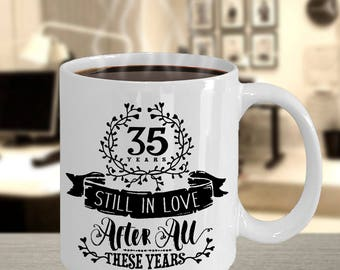 Customizable 35th Wedding Anniversary Mug - Still In Love 35 Years - 11 oz or 15 oz Ceramic Coffee Cup