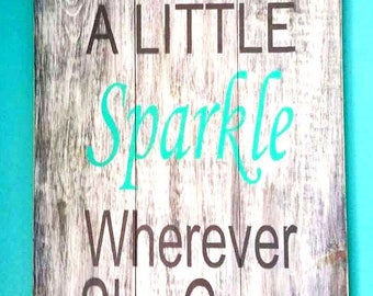 "Sparkle Wherever She Goes PAINTED SIGN BOARD 24""x16.5"""